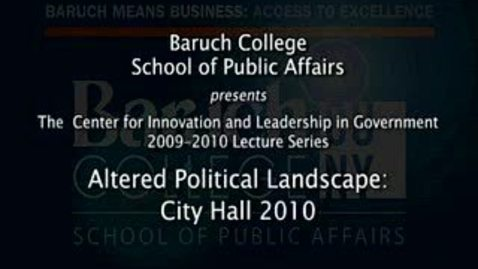 Thumbnail for entry Altered Political Landscape: City Hall 2010