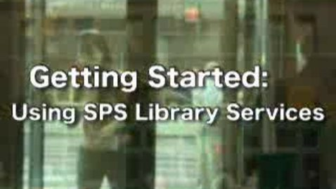 Getting Started: Using SPS Library Services (Full)