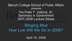 Thumbnail for entry Slinging Mud: How Low Will We Go in 2008?