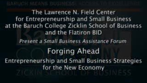 Thumbnail for entry Forging Ahead: Entrepreneurship and Small Business Strategies for the New Economy