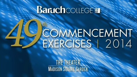 Thumbnail for entry Baruch College 49th commencement exercises (2014). Afternoon session.