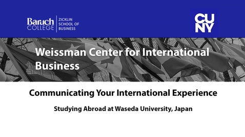 Thumbnail for entry Communicationg Your International Experience : Study Abroad at Waseda University, Japan