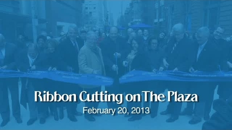 Thumbnail for entry Ribbon Cutting Ceremony on The Plaza