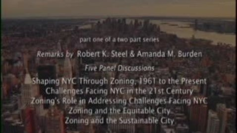 Thumbnail for entry Zoning the City: Addressing New York City's 21st Century Challenges (Part 1)