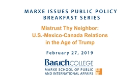 Thumbnail for entry Mistrust Thy Neighbor : US-Mexico-Canada Relations in the Age of Trump