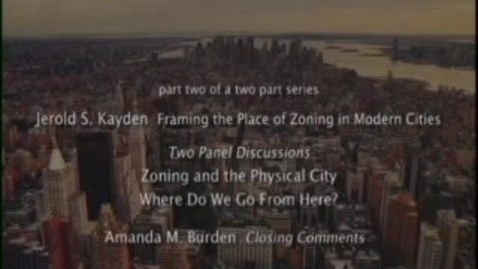 Thumbnail for entry Zoning the City: Addressing New York City's 21st Century Challenges (Part 2)