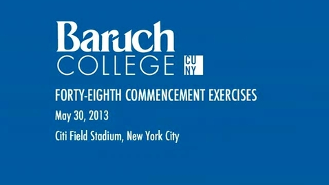 Thumbnail for entry Baruch College's 48th Commencement Exercises