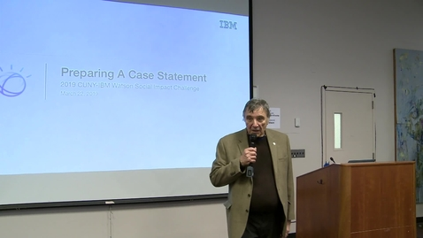 Thumbnail for entry 2019 CUNY IBM Watson Case Competition : Workshop 5 : Preparing a Case Statement