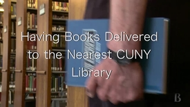 Thumbnail for entry 6.Having Books Delivered to the Nearest CUNY Library