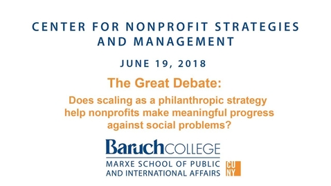 Thumbnail for entry The Great Debate: Does scaling as a philanthropic strategy help nonprofits make meaningful progress against social problems?