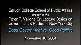 Peter Vallone on Good Government vs. Good Politics
