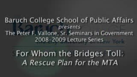 Thumbnail for entry For Whom the Bridges Toll: A Rescue Plan for the MTA