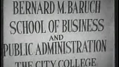 Thumbnail for entry Bernard Baruch Lecturing at The City College of New York (Part 1 of 3)