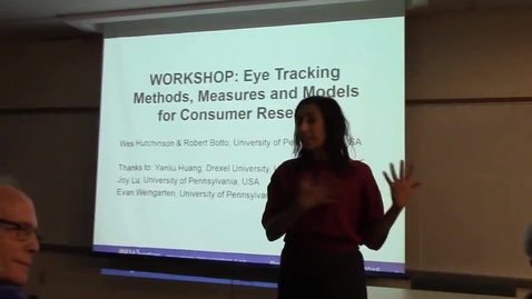 Thumbnail for entry Workshop: Eye Tracking Methods, Measures and Models for Consumer Research