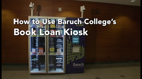 Thumbnail for entry Baruch College Book Loan Kiosk