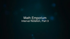 Thumbnail for entry Understanding Interval Notation, Part 3