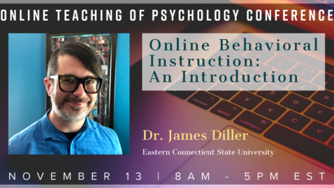 Thumbnail for entry Dr. James Diller: Online Behavioral Instruction: An Introduction