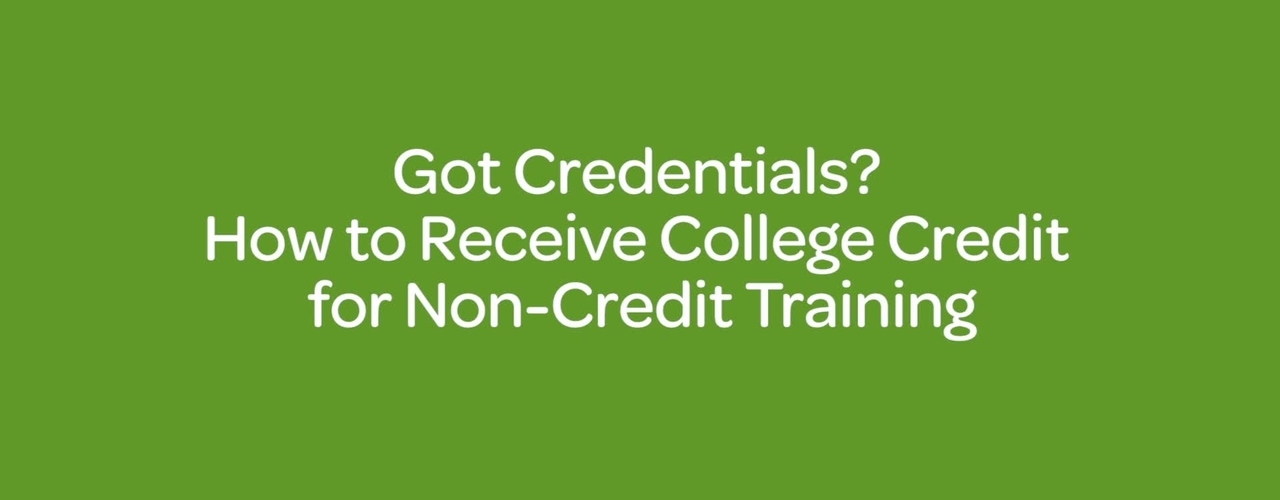 Got Credentials _ How to Receive College Credit for Non-Credit Training