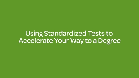 Thumbnail for entry Using Standardized Tests to Accelerate Your Way to a Degree