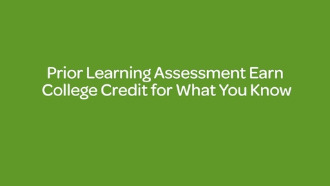 Thumbnail for entry Prior Learning Assessment _ Earn College Credit for What You Know