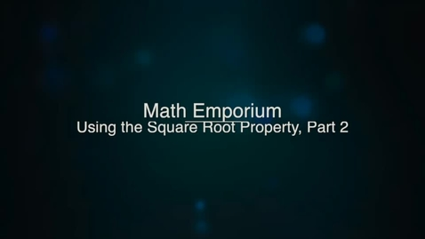 Thumbnail for entry Using the Square Root Property, Part 2