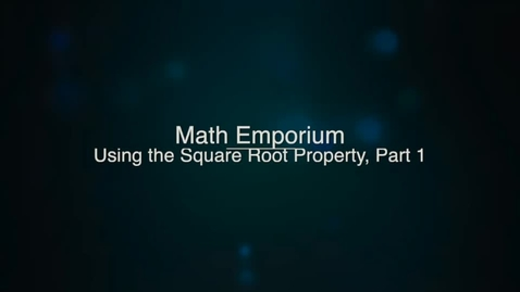 Thumbnail for entry Using the Square Root Property, Part 1