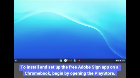 Thumbnail for entry Adobe Sign: Install - Chromebook