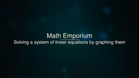 Thumbnail for entry Solving a System of Linear Equations by Graphing