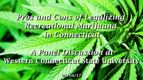 Pros and Cons of Legalizing Recreational Marijuana in Connecticut