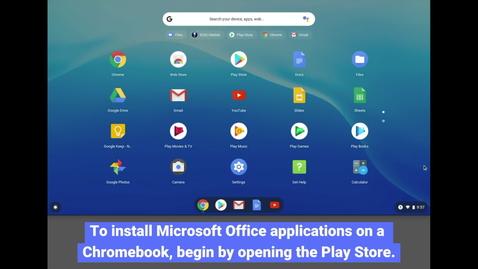 Thumbnail for entry Chromebook: Installing Microsoft Office Programs