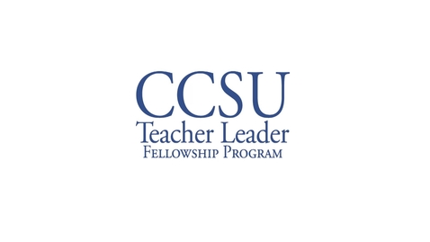 Thumbnail for entry CCSU Teacher Leader Fellowship Program- Inaugural Teacher Meeting 10/24/16