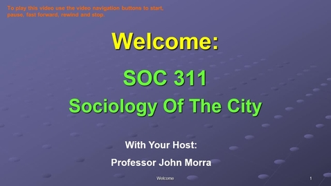 Thumbnail for entry SOC311-W1-Welcome SOC 311 VID.mp4