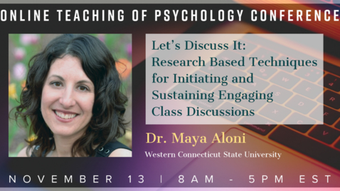 Thumbnail for entry Dr. Maya Aloni: Let's Discuss It: Research Based Techniques for Initiating and Sustaining Engaging Class Discussions