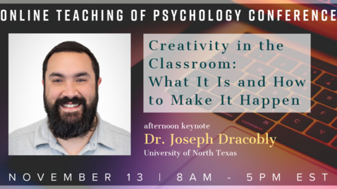 Thumbnail for entry Keynote Speaker: Afternoon, Dr. Joseph Dracobly: Creativity in the Classroom: What It Is and How to Make it Happen
