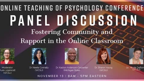 Thumbnail for entry Panel Discussion: Fostering Community and Rapport in the Online Classroom