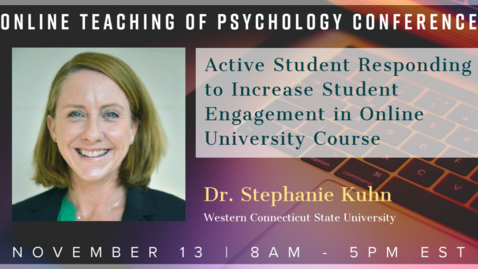 Thumbnail for entry Dr. Stephanie Kuhn: Active Student Responding to Increase Student Engagement in Online University Course
