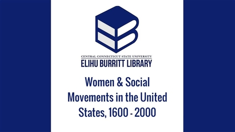 Thumbnail for entry Women & Social Movements in the United States, 1600 - 2000
