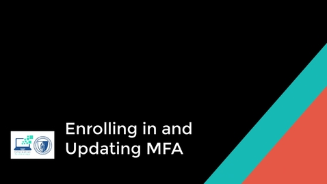 Thumbnail for entry Updating and Enrolling in MFA