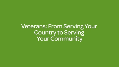 Thumbnail for entry Veterans_ From Serving Your Country to Serving Your Community
