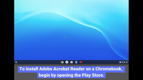 Thumbnail for entry Chromebook: Installing Adobe Acrobat Reader
