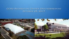 Thumbnail for entry CCSU Recreation Center Groundbreaking Ceremony
