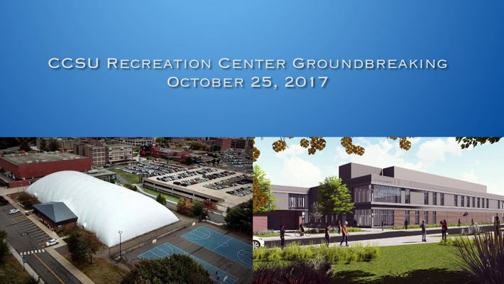 CCSU Recreation Center Groundbreaking Ceremony
