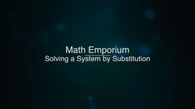 Thumbnail for entry Solving a System by Substitution, Part 1