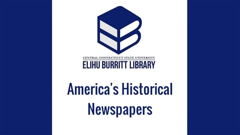 Thumbnail for entry America's Historical Newspapers
