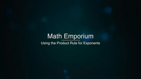 Thumbnail for entry Using the Product Rule for Exponents