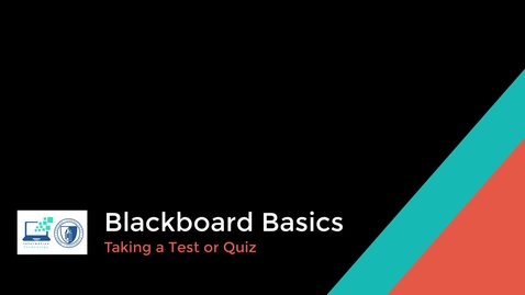 Thumbnail for entry Blackboard Basics - Taking a Test or Quiz