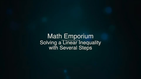Thumbnail for entry Solving Linear Inequalities with Several Steps