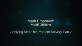 Thumbnail for entry Applying Steps for Problem Solving - Part 2