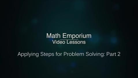 Thumbnail for entry Applying Steps for Problem Solving - Part 2