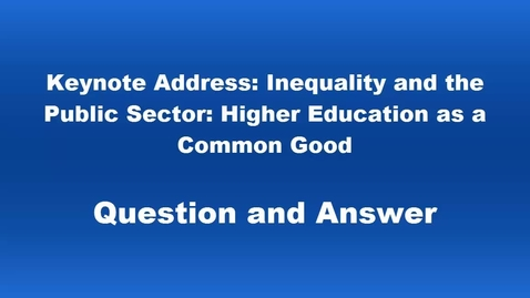 Thumbnail for entry Keynote Question and Answer: Inequality & the Public Sector: Higher Education as a Common Good by Bill Fletcher, Jr